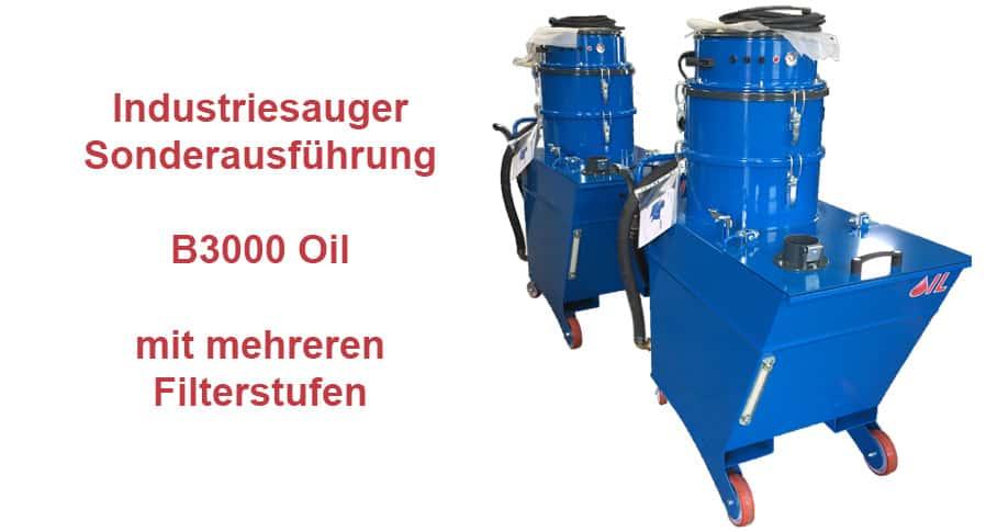 Die Industriesauger Sonderausführung B3000 Oil mit mehreren Filterstufen