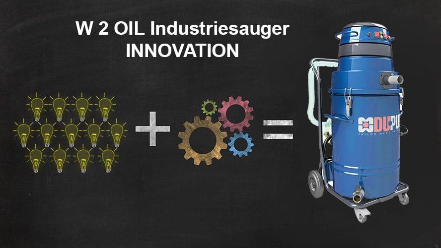 Innovation W 2 OIL Industriesauger: Revolution für das Absaugen und Trennen von Öl und Spänen
